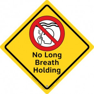 No Long Breath Holding Safety Sign