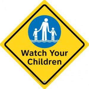 Watch Your Children Safety Sign